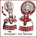 Draupadi, the Woman : Epitome of Feminity and Feminism