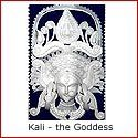 Kali the Goddess : Gentle Mother � Fierce Warrior