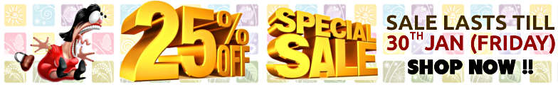 Special Sale - upto 25% off on all items till 30th January